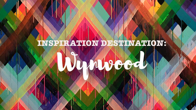 Inspiration Destination: Wynwood