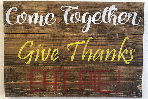 Come Together, Give Thanks, Eat Pie