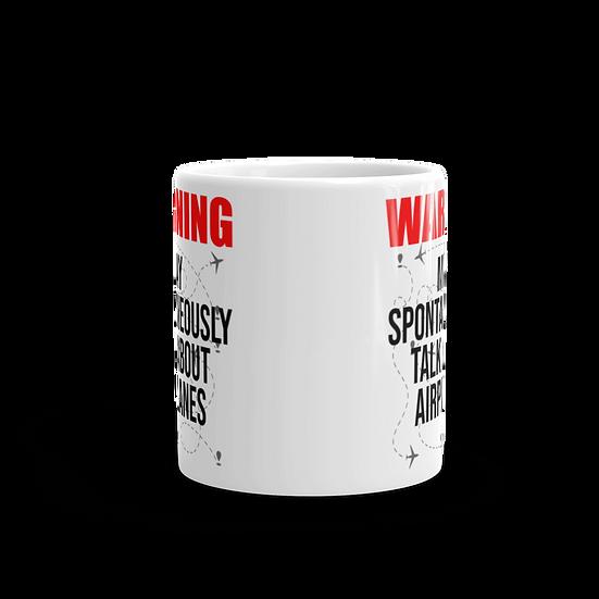 Warning May Spontaneously Talk About Airplanes Mug