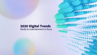 Adobe - Digital Trends - Media & entertainment in focus