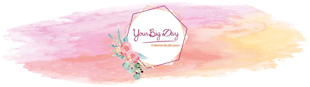 Your Big Day - Créatrice de jolis jours - Haut de page