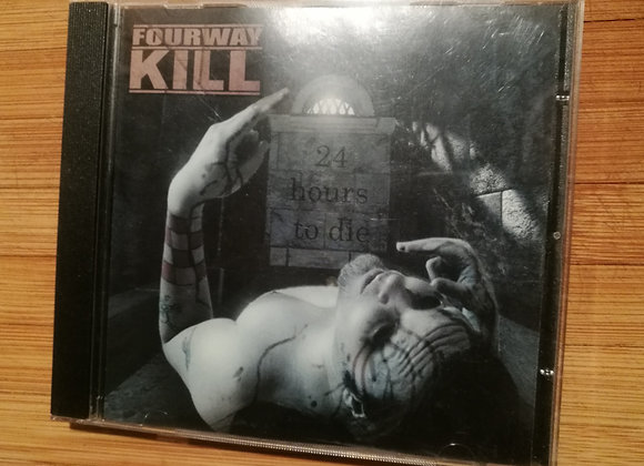 FOURWAYKILL - 24 HOURS TO DIE CD