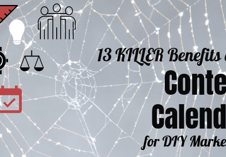 13 Killer Benefits of a Content Calendar for DIY Marketers
