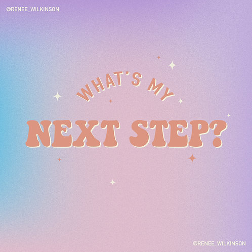 What's My Next Step?