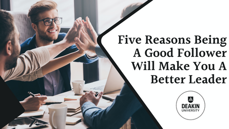 Five Reasons Being A Good Follower Will Make You A Better Leader