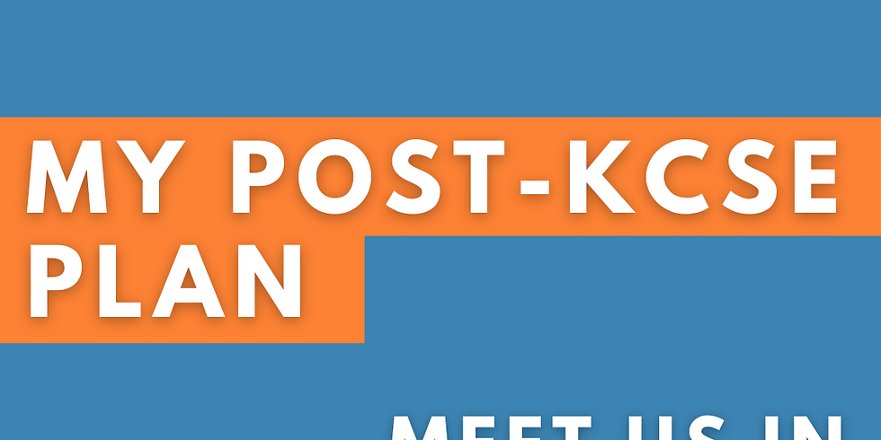 My Post-KCSE Plan: Meet us!