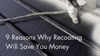 9 Reasons Why Recoating your Commercial Roof Will Save You Money