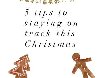 5 tips to staying on track this Christmas