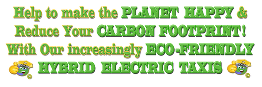 Help to make the planet happy and reduce your carbon footprint with our increasingly eco-friendly hybrid electric taxis