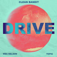 Clean Bandit & Topic, Wes Nelson - Drive (Jonasu Remix).jpg