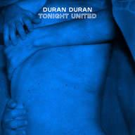 Duran Duran - TONIGHT UNITED.jpg
