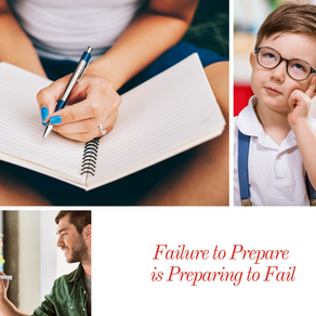 """""""By failing to prepare, you are preparing to fail"""""""