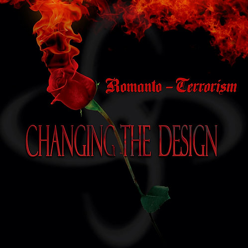 "Changing The Design ""Romanto-Terrorism"" CD"