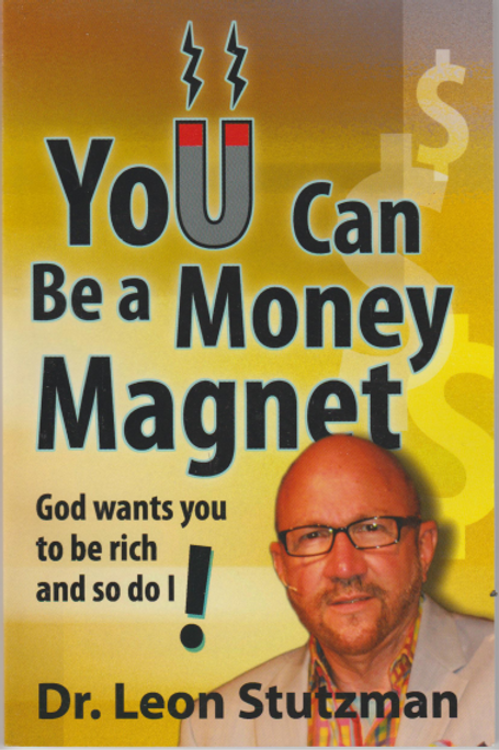 You  Can be A Money Magnet!