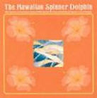 ​The Hawaiian Spinner Dolphin