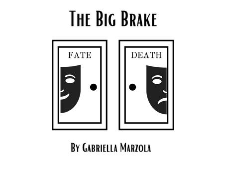The Big Brake