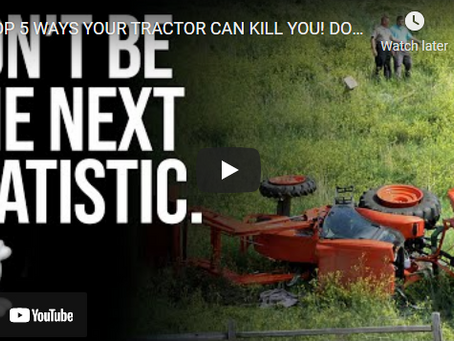 How to Keep from Getting Killed or Injured When Operating a Tractor