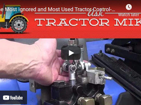 The Most Ignored and Most Used Tractor Control That Most Operators Never Service But Should
