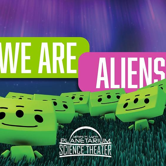 We Are Aliens: Planetarium Program