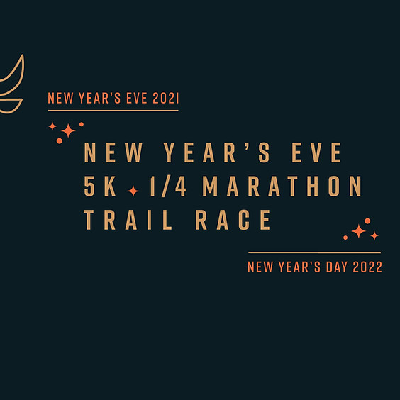 New Year's Eve 5K & Quarter Marathon Trail Race