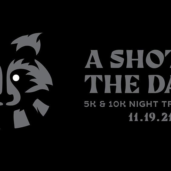 A Shot in the Dark Night Trail Race - 5K & 10K
