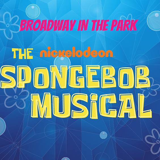 Broadway in the Park - The Spongebob Musical