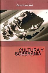 Texto completo de la conferencia sobre CULTURA Y SOBERANIA que ofreció el maestro Severo Iglesias dentro del Encuentro de Comités Culturales realizado por La Mueca y la Comisión Promotora del movimiento cultural por la soberanía nacional en diciembre de 2007