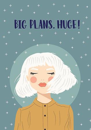 Big Plans. Huge!-01.jpg