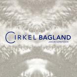 Jakob Sørensen's Bagland / Cirkel