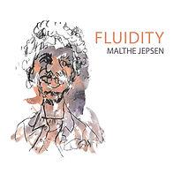 Fluidity_Malthe Jepsen_digicover_300dpi.