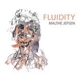 Malthe Jepsen / Fluidity