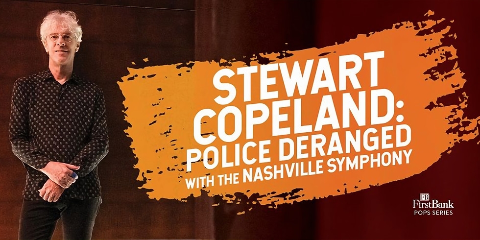 Stewart Copland: Police Deranged with the Nashville Symphony