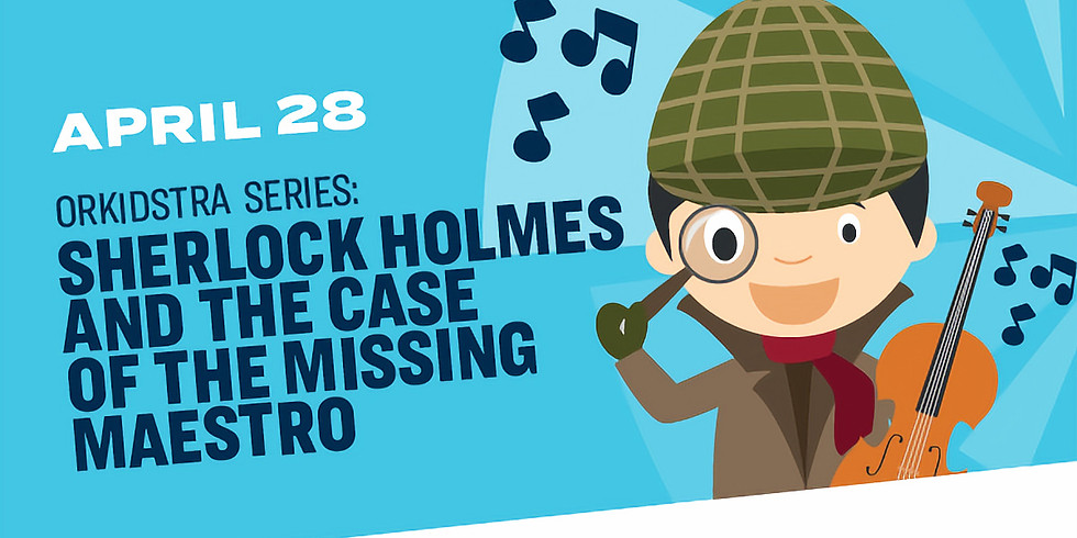 Rochester Philharmonic: Sherlock Holmes and the Case of the Missing Maestro