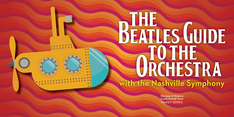 Beatles Guide to the Orchestra with the Nashville Symphony