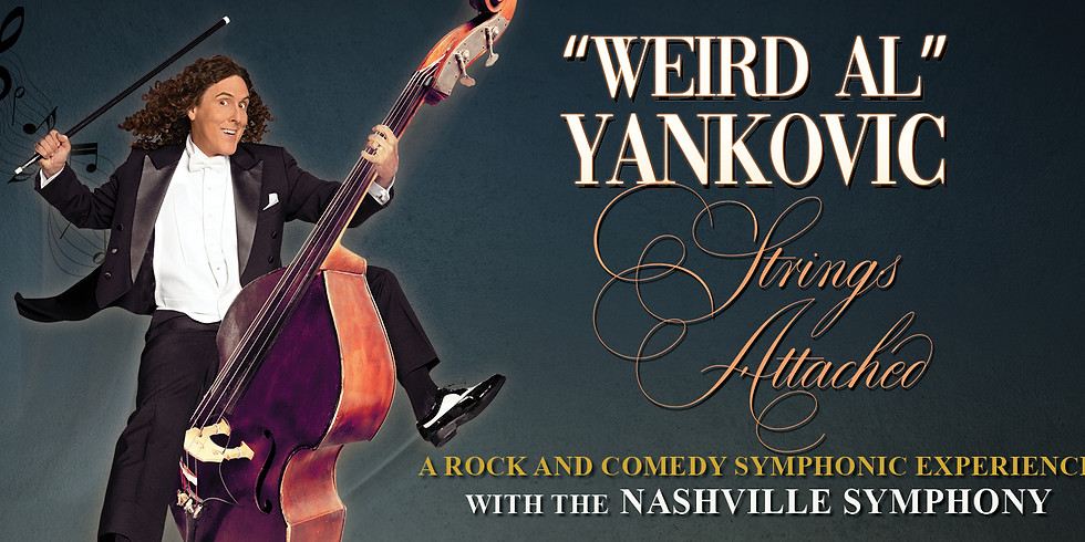 """""""Weird Al"""" Yankovic: Strings Attached with the Nashville Symphony"""
