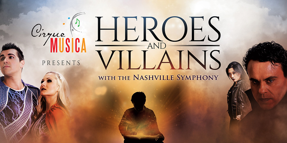 Cirque Musica: Heroes & Villains with the Nashville Symphony