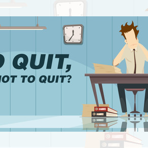 TO QUIT, OR NOT TO QUIT?