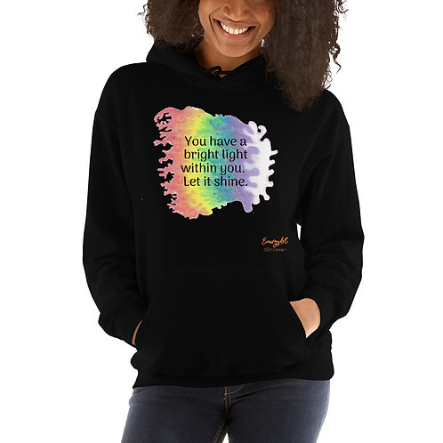 You Have a Bright Light to Shine. Unisex Hoodie