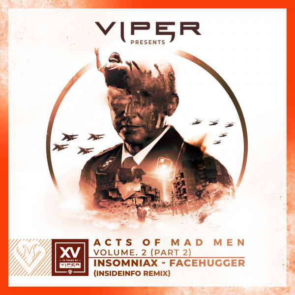 Insomniax - Facehugger (Insideinfo Remix) - Acts Of Mad Men Volume.2 (Part 2)