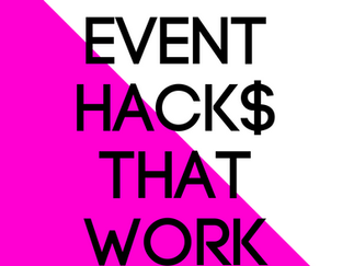 15 Event Hacks that Work - Part 2