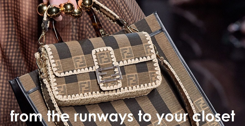 FROM THE RUNWAY TO YOUR CLOSET