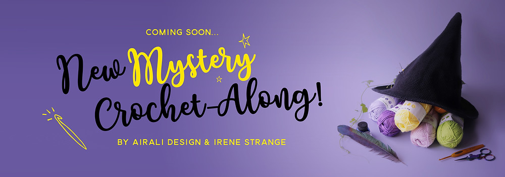 A witch hat, yarn and notions on a purple background, text reads 'New Mystery Crochet-Along by Airali design and Irene Strange coming soon...