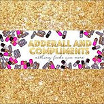 Adderall and Compliments.jpg