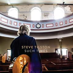 Steve Tiltston - Such Times (Runriver Records 2020)