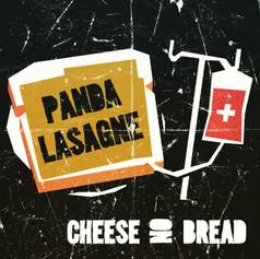 Panda Lasagne - Cheese On Bread (2020)