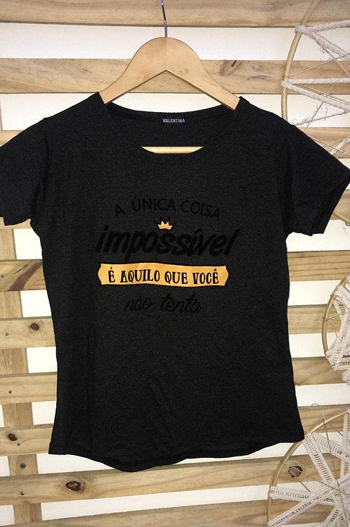 T-Shirt  A unica Coisa Impossível -308