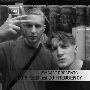 Ismcast Presents: DJ Speed b2b DJ Frequency