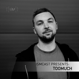 Ismcast Presents: TooMuch