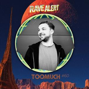 TooMuch | RaveCast60