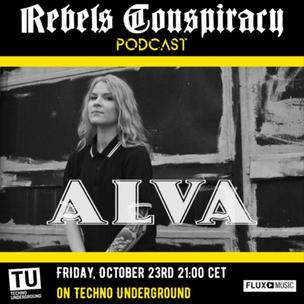 Alva | Rebels Conspiracy Podcast 004